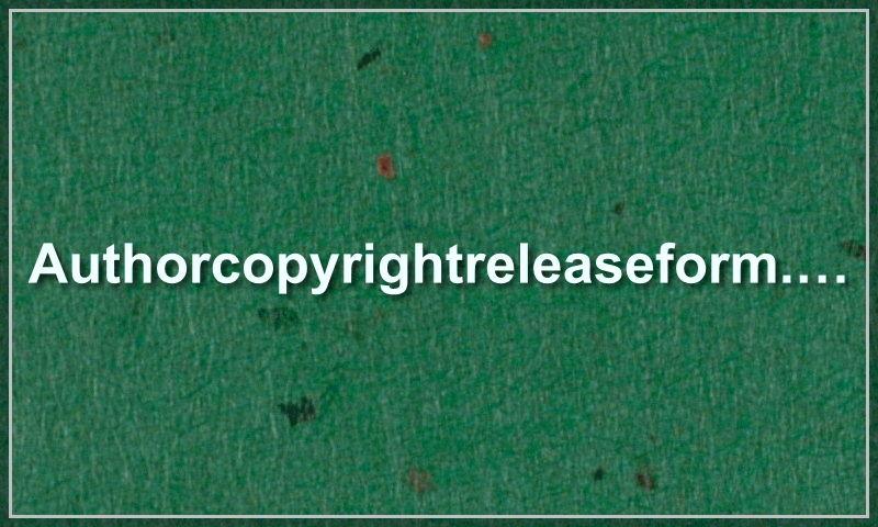 authorcopyrightreleaseform.com