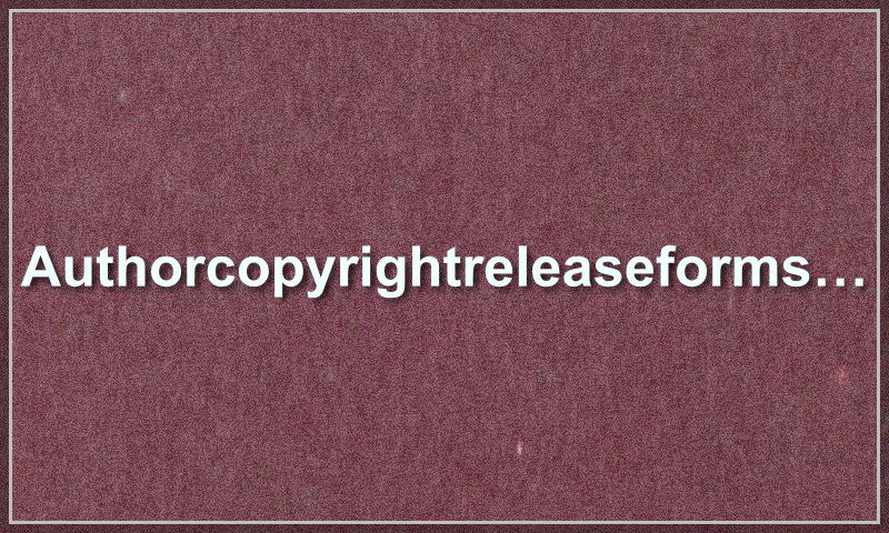 authorcopyrightreleaseforms.com