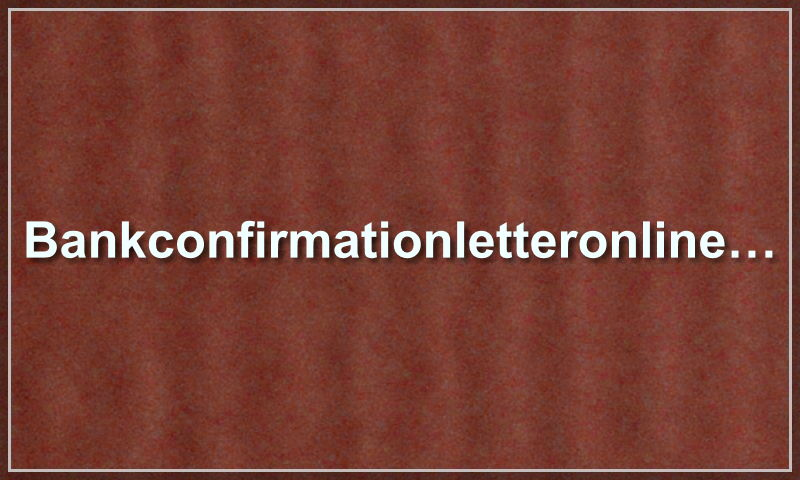 bankconfirmationletteronline.com