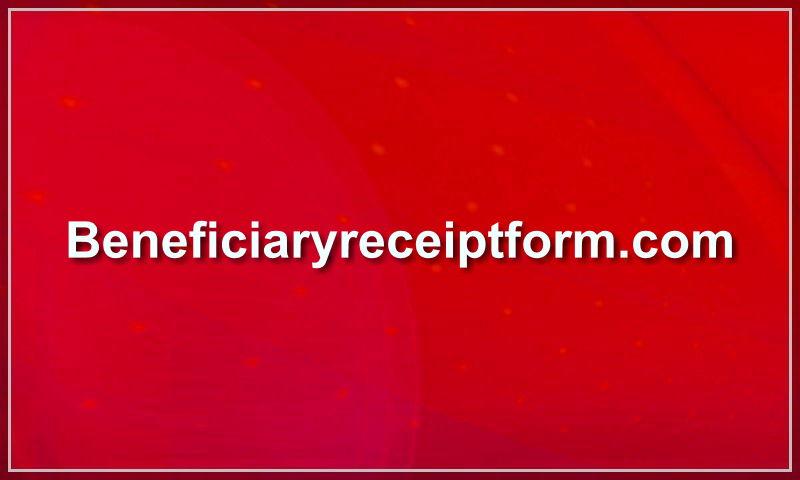 beneficiaryreceiptform.com