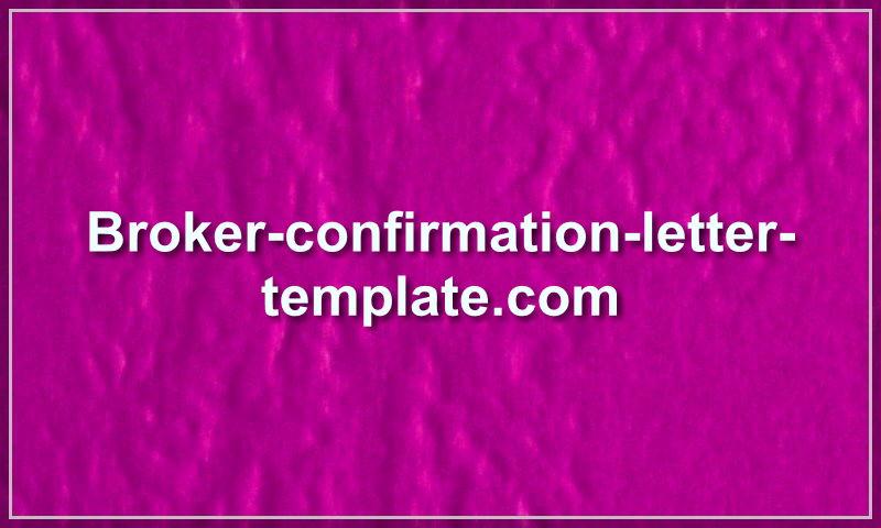 broker-confirmation-letter-template.com