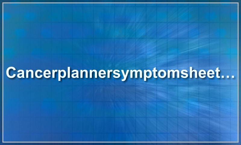 cancerplannersymptomsheet.com