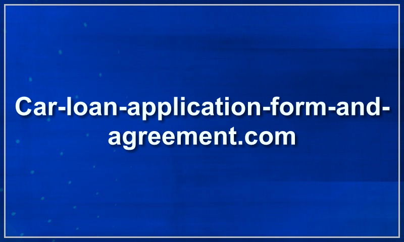 car-loan-application-form-and-agreement.com