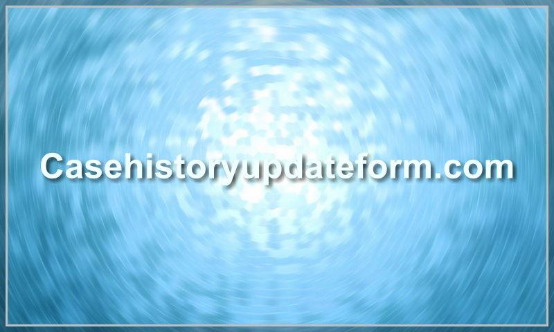 casehistoryupdateform.com
