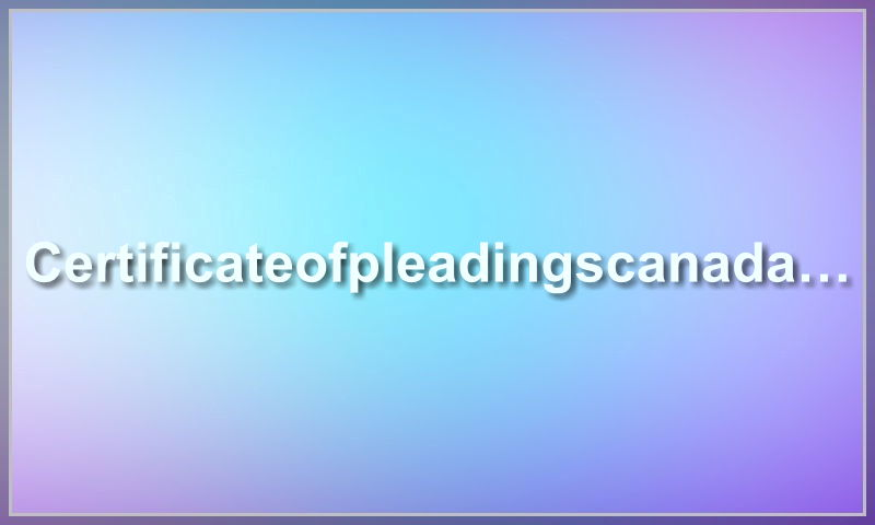 certificateofpleadingscanada.com