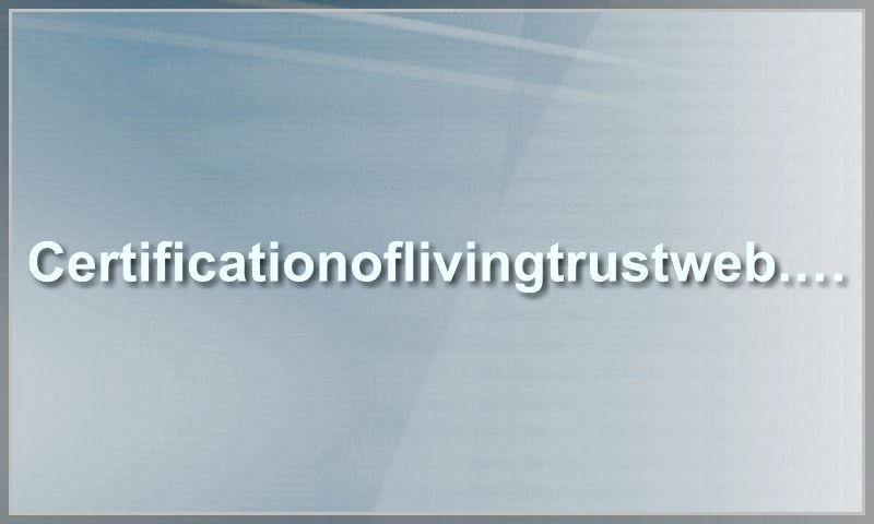 certificationoflivingtrustweb.com