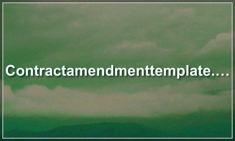 contractamendmenttemplate.com