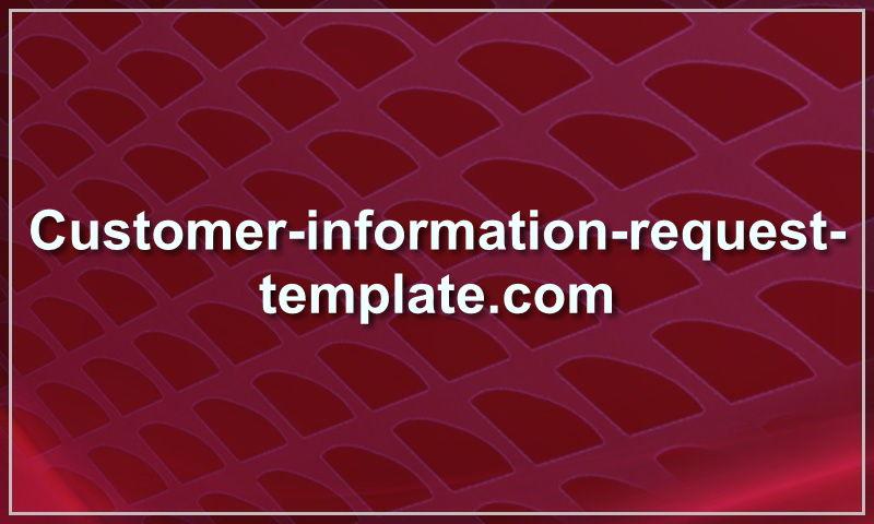 customer-information-request-template.com
