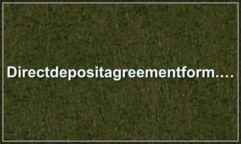 directdepositagreementform.com