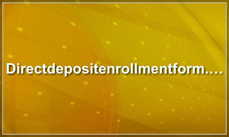 directdepositenrollmentform.com