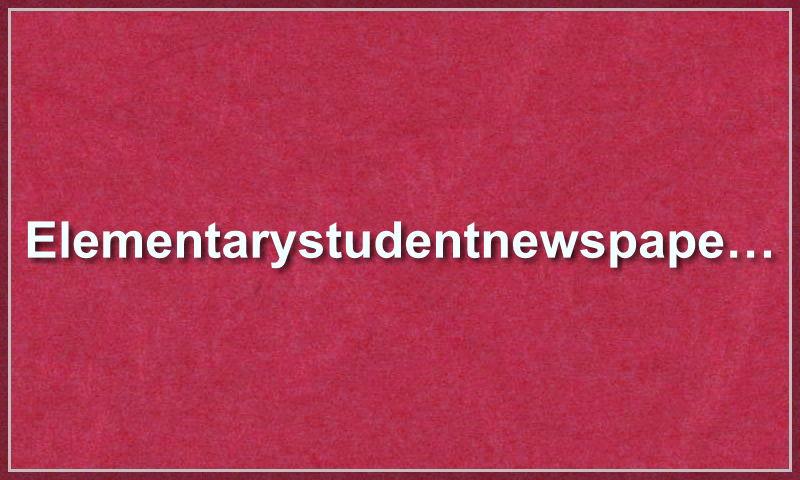 elementarystudentnewspapertemplate.com