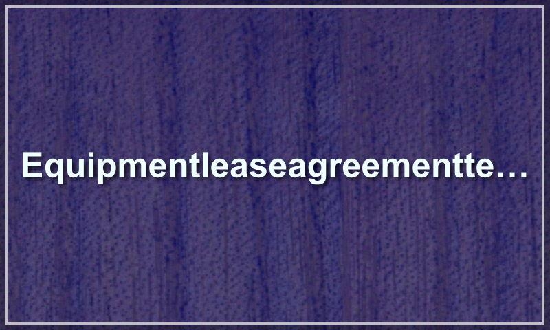 equipmentleaseagreementtemplate.com.jpg