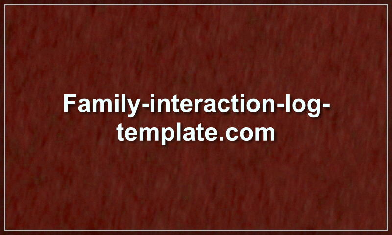 family-interaction-log-template.com