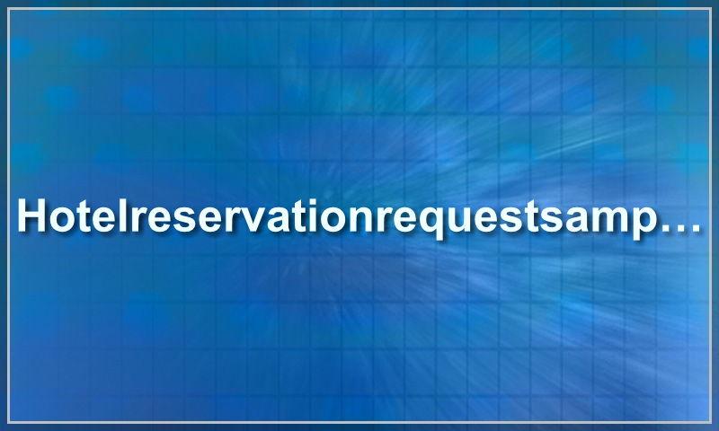 hotelreservationrequestsample.com