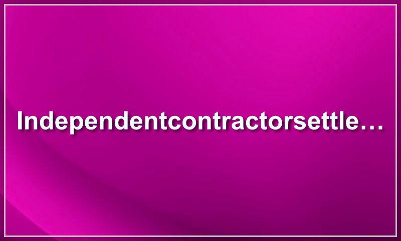 independentcontractorsettlement.com