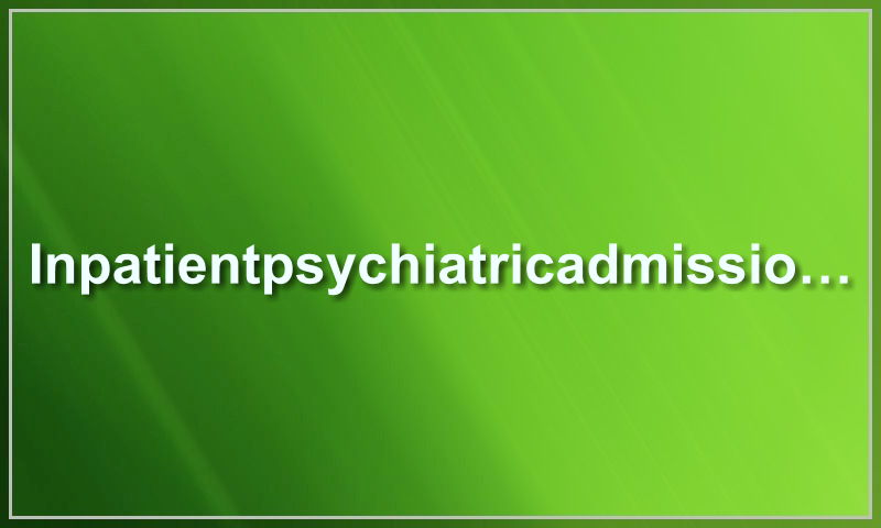 inpatientpsychiatricadmissionnote.com.jpg