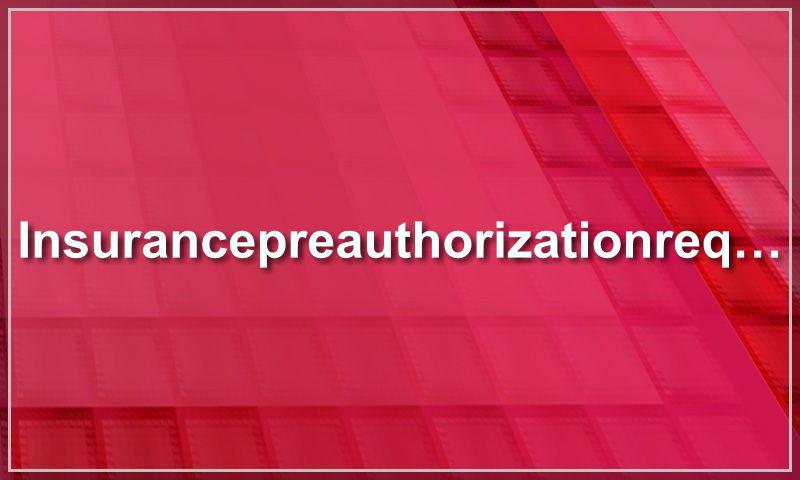 insurancepreauthorizationrequest.com