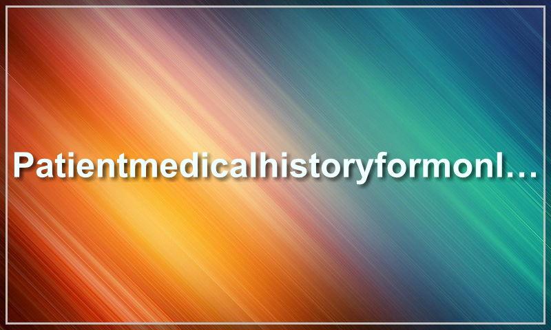 patientmedicalhistoryformonline.com