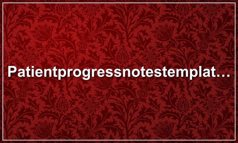 patientprogressnotestemplate.com.jpg