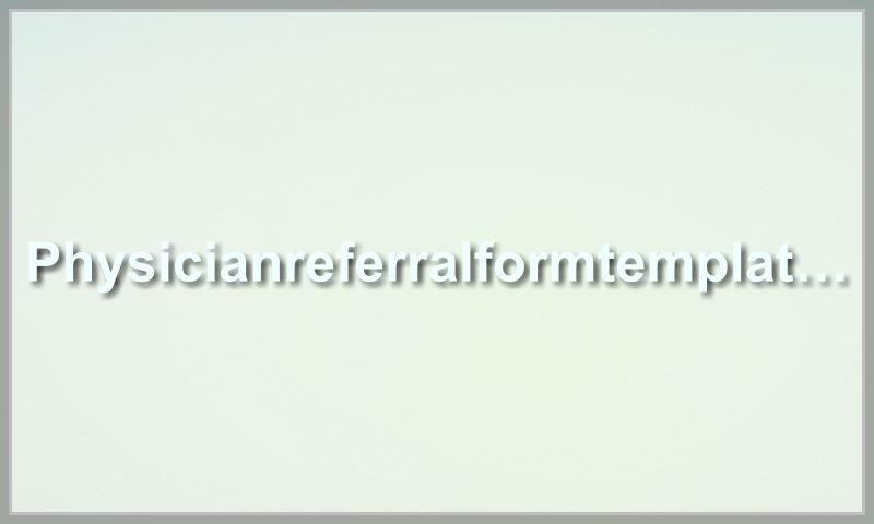 physicianreferralformtemplate.com.jpg
