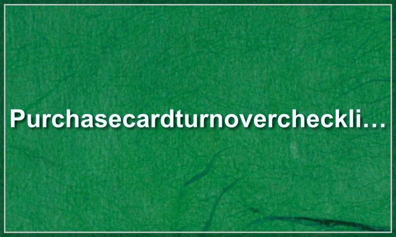 purchasecardturnoverchecklist.com.jpg
