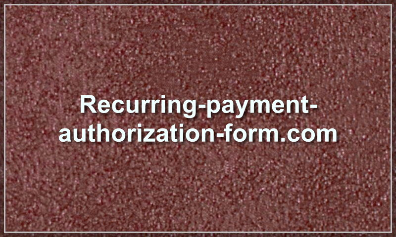 recurring-payment-authorization-form.com