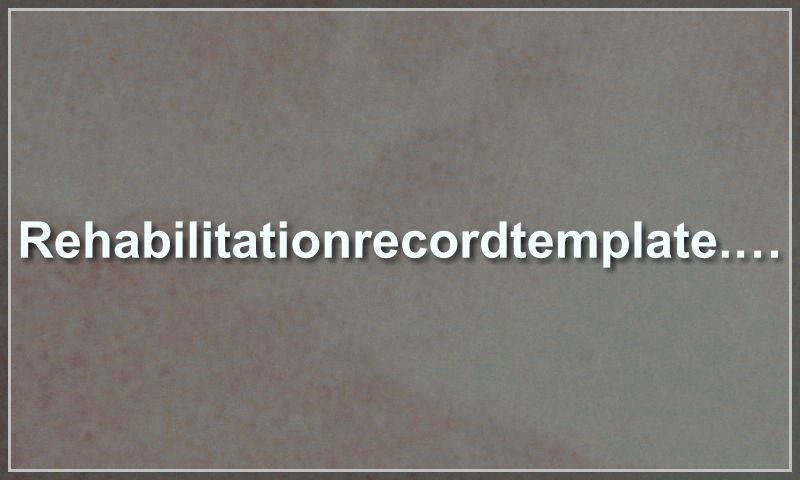 rehabilitationrecordtemplate.com.jpg