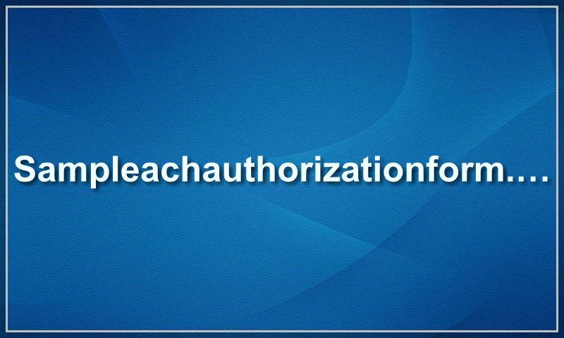 sampleachauthorizationform.com.jpg