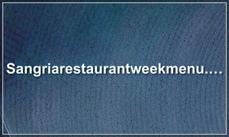 sangriarestaurantweekmenu.com.jpg