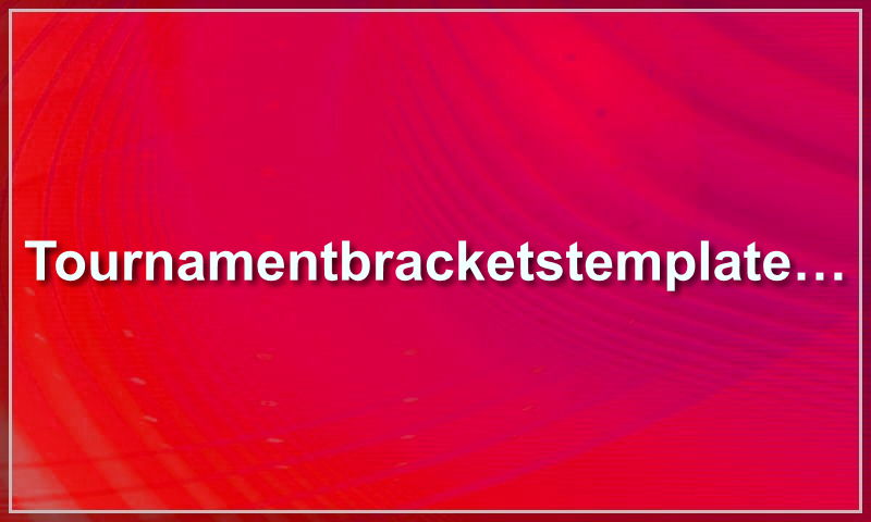 tournamentbracketstemplate.com